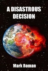 A Disastrous Decision