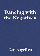 Dancing with the Negatives