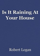 Is It Raining At Your House