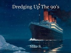 Dredging Up The 90's