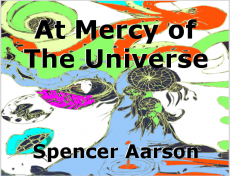 At Mercy of The Universe