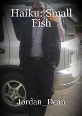 Haiku: Small Fish