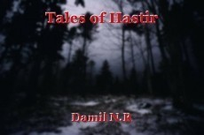 Tales of Hastir