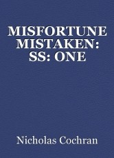 MISFORTUNE MISTAKEN: SS: ONE