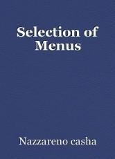 Selection of Menus