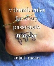 7 thumb rules for every passionate traveler