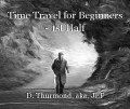Time Travel for Beginners - 1st Half