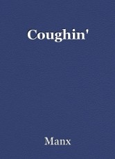 Coughin'