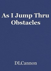 As I Jump Thru Obstacles