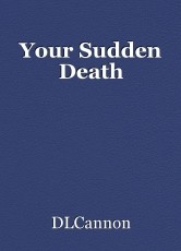 Your Sudden Death