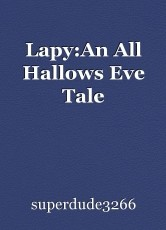 Lapy:An All Hallows Eve Tale