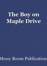 The Boy on Maple Drive