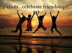 4 idiots…celebrate friendship!!  (1)