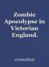 Zombie Apocolypse in Victorian England.