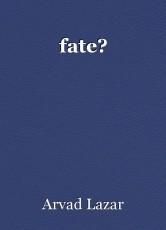 fate?