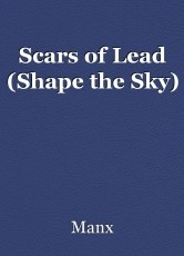 Scars of Lead (Shape the Sky)
