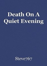 Death On A Quiet Evening
