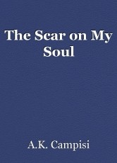 The Scar on My Soul