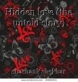 Hidden love (the untold story)