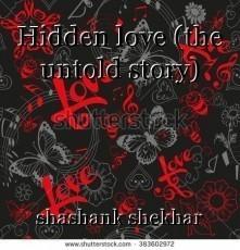 Hidden love (the untold story)