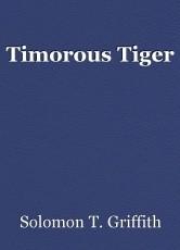 Timorous Tiger