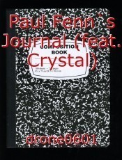 Paul Fenn`s Journal (feat. Crystal)