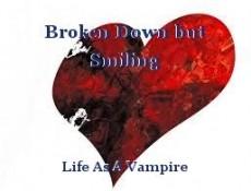 Broken Down but Smiling