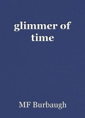 glimmer of time
