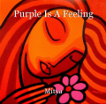 Purple Is A Feeling