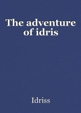 The adventure of idris