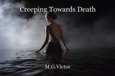 Creeping Towards Death