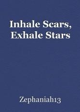 Inhale Scars, Exhale Stars