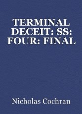 TERMINAL DECEIT: SS: FOUR: FINAL