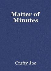Matter of Minutes