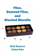 Flies, damned flies, and stacked biscuits