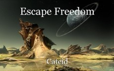 Escape Freedom