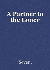 A Partner to the Loner