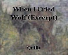When I Cried Wolf (Excerpt)