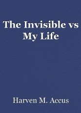 The Invisible vs My Life