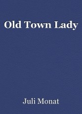 Old Town Lady