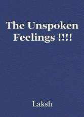 The Unspoken Feelings !!!!