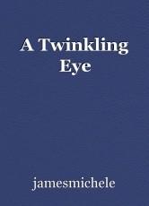 A Twinkling Eye