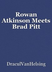 Rowan Atkinson Meets Brad Pitt