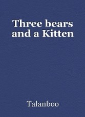 Three bears and a Kitten