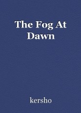The Fog At Dawn