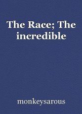The Race; The incredible
