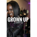All Grown Up| AN URBAN TALE