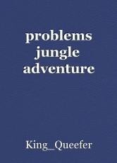problems jungle adventure