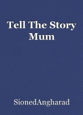 Tell The Story Mum