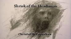 Shriek of the Headsman